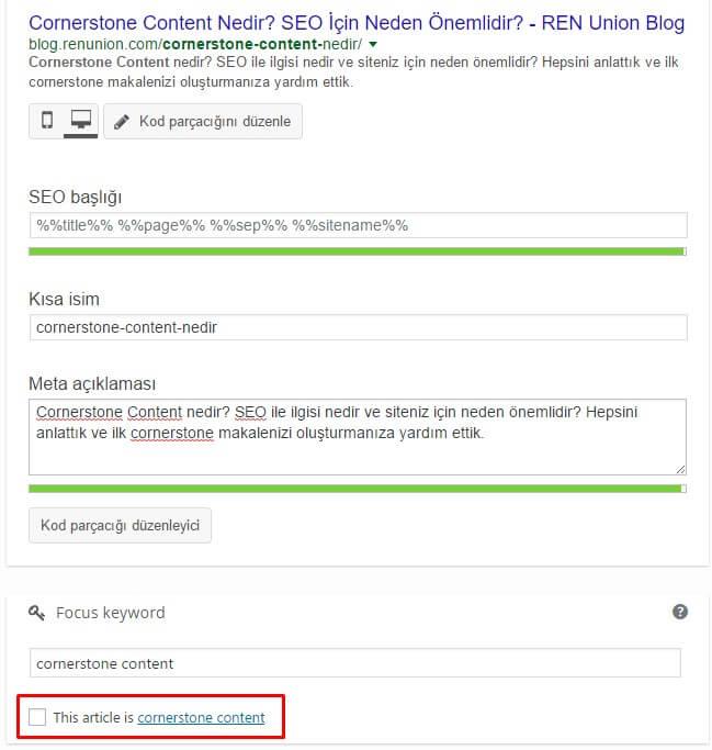WordPress kullanıcıları Yoast eklentisi ile içeriklerini Cornerstone Content olarak işaretleyebilirler.